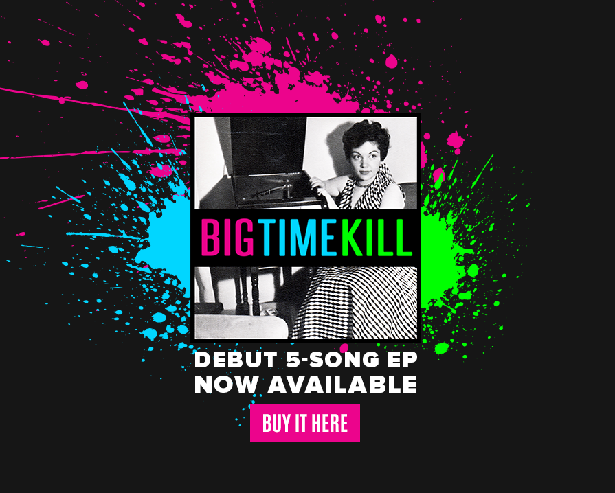 BigTimeKill On Sale Now