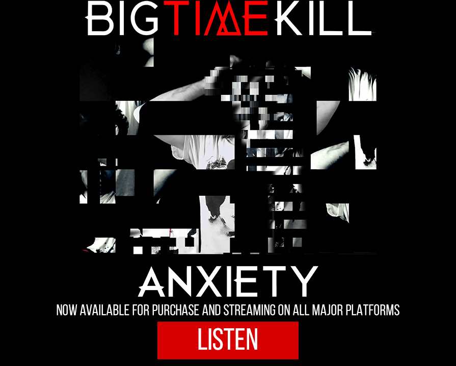 BigTimeKill's new single 'Anxiety' On Sale Now